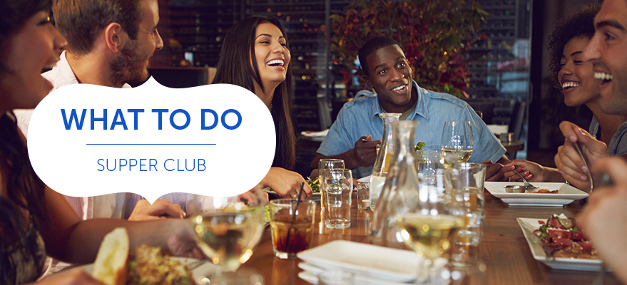 What to do - Supper Club