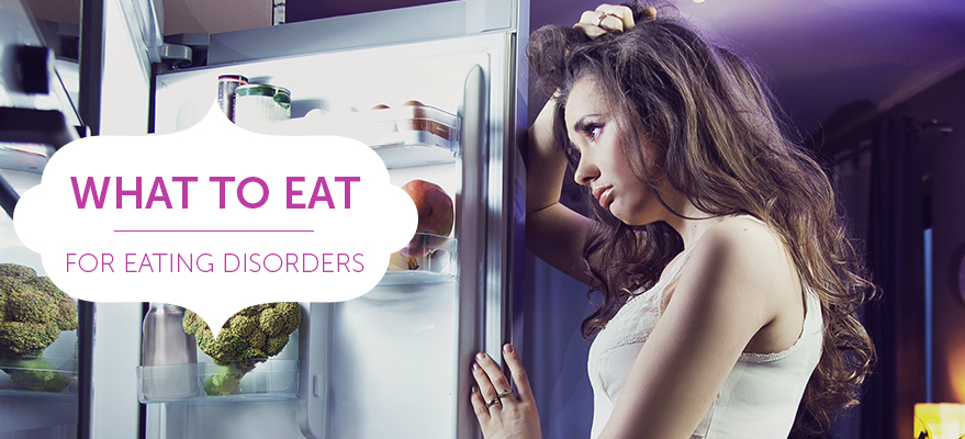 What to eat - for eating disorders