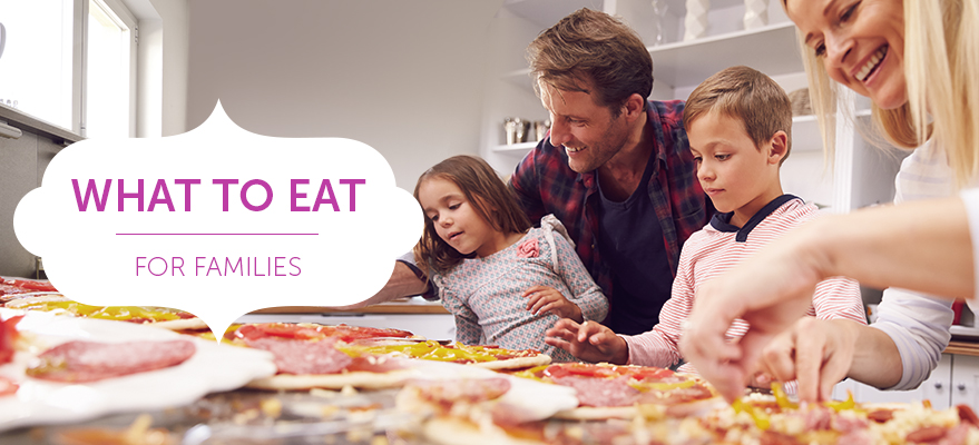 What to eat - for families